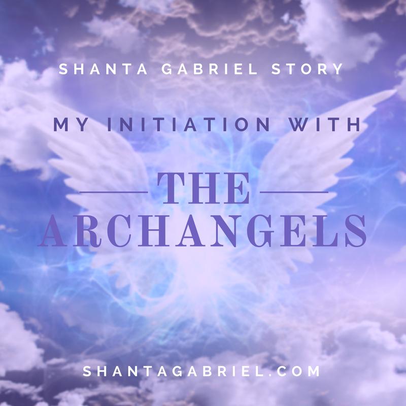 My Initiation with the Archangels - Shanta Gabriel